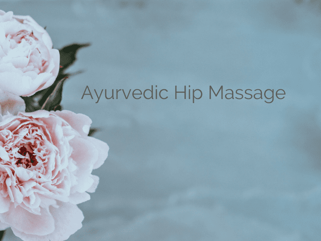 Ayurvedic Hip Massage